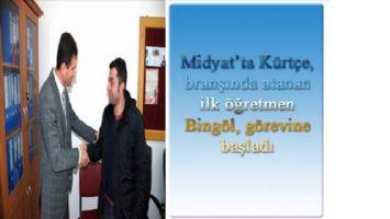 Midyat'ta Kürtçe, branşında atanan ilk öğretmen Bingöl, görevine başladı